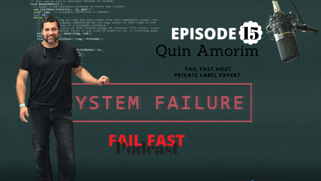 Fail Fast Podcast with the Master Of Failure Quin Amorim