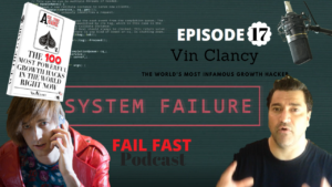Vin Clancy The world's most infamous growth hacker at Fail Fast Podcast with the Master Of Failure Quin Amorim