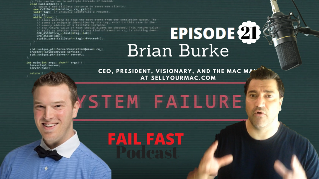 CEO, President, at Buy Your Mac Brian Burke and Quin Amorim at Fail fast podcast