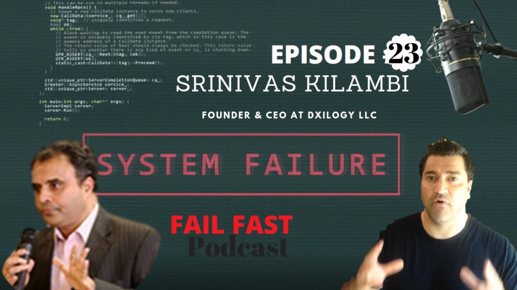 Fouder and ceo of Dxilogy LLC and Quin Amorim at Fail fast podcast