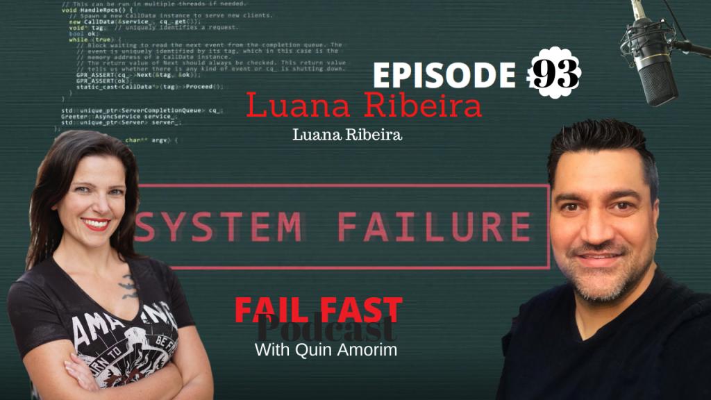 Luana Ribeira - Fail Fast podcast Ep 93